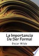 La importancia de ser formal/ The importance of being formal