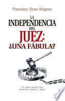 La independencia del juez: ¿una fábula?
