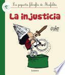 La injusticia (La pequeña filosofía de Mafalda)