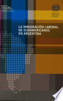 La inmigración laboral de sudamericanos en Argentina
