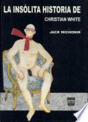 La insólita historia de Christian White