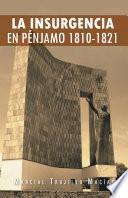 La Insurgencia En Penjamo 1810-1821