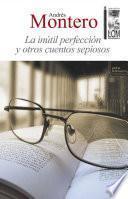 La inútil perfección y otros cuentos sepiosos