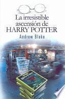 La irresistible ascensión de Harry Potter