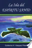 LA ISLA DEL ESPIRITU SANTO