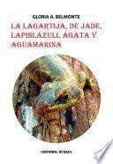 La lagartija, de jade, lapislázuli, ágata y aguamarina