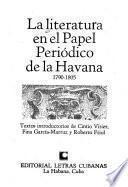 La Literatura en el Papel periódico de la Havana, 1790-1805