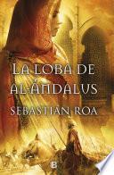 La loba de al-Ándalus (Trilogía Almohade 1)