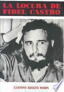 La locura de Fidel Castro