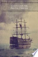 La Luna Y El Sol: Piratas Y Sirenas