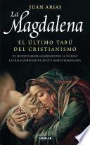 La Magdalena. El último tabú del cristianismo