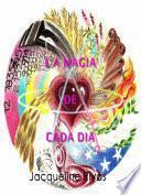 La Magia de Cada Día