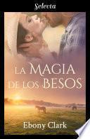 La magia de los besos (Trilogía McKenzie 3)