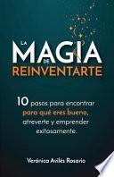 La Magia De Reinventarte
