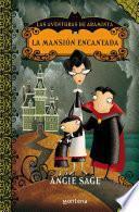 La mansión encantada (Las aventuras de Araminta 1)