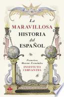 La maravillosa historia del español