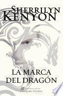 La marca del dragón (Cazadores Oscuros 26)