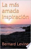 La más amada inspiración