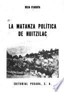 La matanza política de Huitzilac