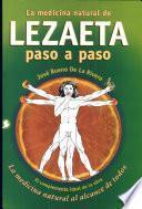 La Medicina Natural De Lezaeta Paso A Paso