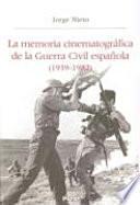 La memoria cinematográfica de la Guerra Civil española (1939-1982)