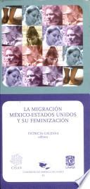La migración México - Estados Unidos y su feminización