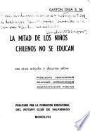 La mitad de los niños chilenos no se educan