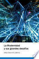 La Modernidad y sus grandes desafíos