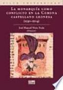 La monarquía como conflicto en la corona castellano-leonesa (c. 1230-1504)