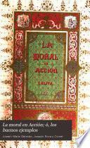 La moral en acción; ó, Los buenos ejemplos