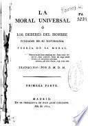 La moral universal ó Los deberes del hombre fundados en su naturaleza