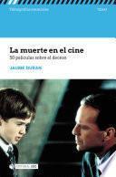 La muerte en el cine. 50 películas sobre el deceso