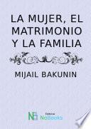 La mujer, el matrimonio y la familia