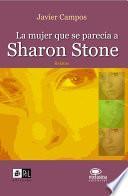 La mujer que se parecía a Sharon Stone