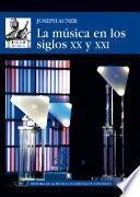 La música en los siglos XX y XXI