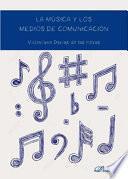 La música y los medios de comunicación.
