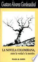 La novela colombiana, entre la verdad y la mentira