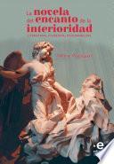 La novela del encanto de la interioridad