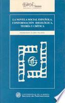 La novela social española: conformación ideológica, teoría y crítica