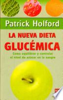La nueva dieta glucemica/ The Holford Low-GL Diet Made Easy