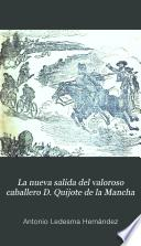 La nueva salida del valoroso caballero D. Quijote de la Mancha