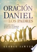 La Oración de Daniel para los padres
