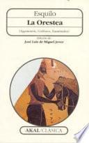 La Orestea (Agamenón, Coéforos, Euménides)