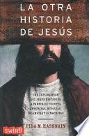 La otra historia de Jesus / The Other History of Jesus