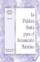 La Palabra Santa para el Avivamiento Matutino - Estudio de cristalización de Levítico, Tomo 3