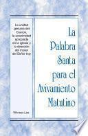 La Palabra Santa para el Avivamiento Matutino - La unidad genuina del Cuerpo, la unanimidad apropiada en la iglesia y la dirección del mover del Señor hoy