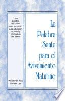 La Palabra Santa para el Avivamiento Matutino - Una palabra oportuna con respecto a la situación mundial y el recobro del Señor