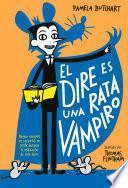 La pandilla Misterio#1. El dire es una rata vampiro