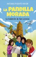 La Pandilla Morada y La Maldicion de San Lorenzo