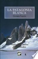 La Patagonia blanca